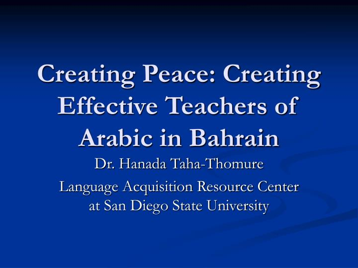 Creating peace creating effective teachers of arabic in bahrain