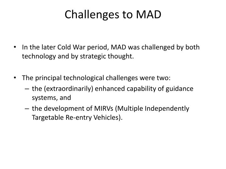 Challenges to MAD