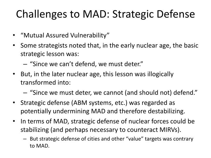 Challenges to MAD: Strategic Defense