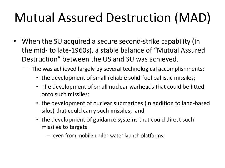 Mutual Assured Destruction (MAD)