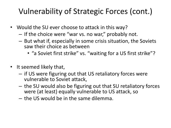 Vulnerability of Strategic Forces (cont.)