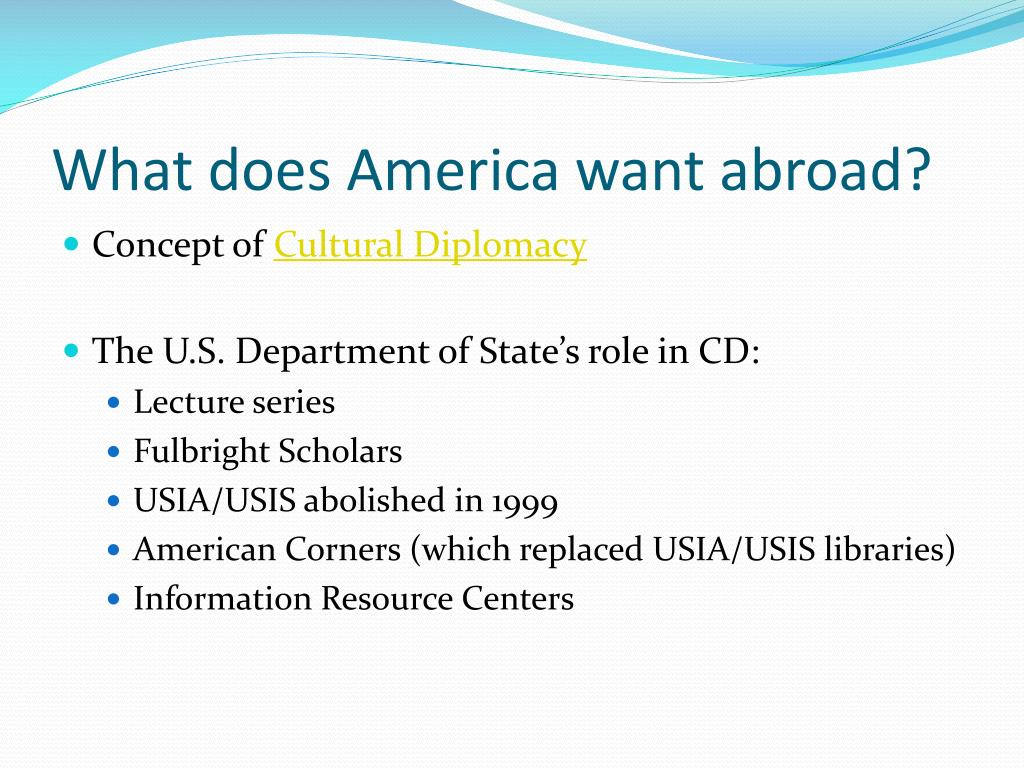 What does America want abroad?