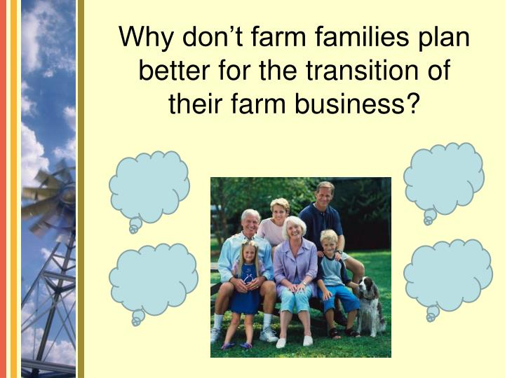 Why don't farm families plan better for the transition of their farm business?