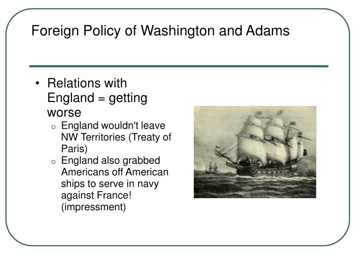 Foreign policy of washington and adams