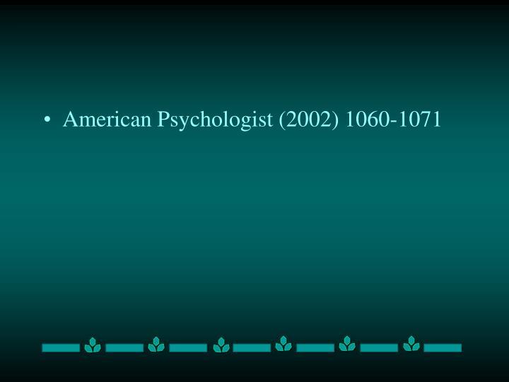 American Psychologist (2002) 1060-1071