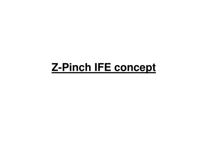 Z-Pinch IFE concept