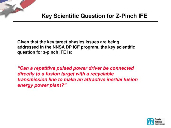 Key Scientific Question for Z-Pinch IFE