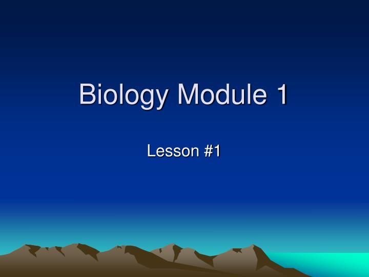 Biology Module 1