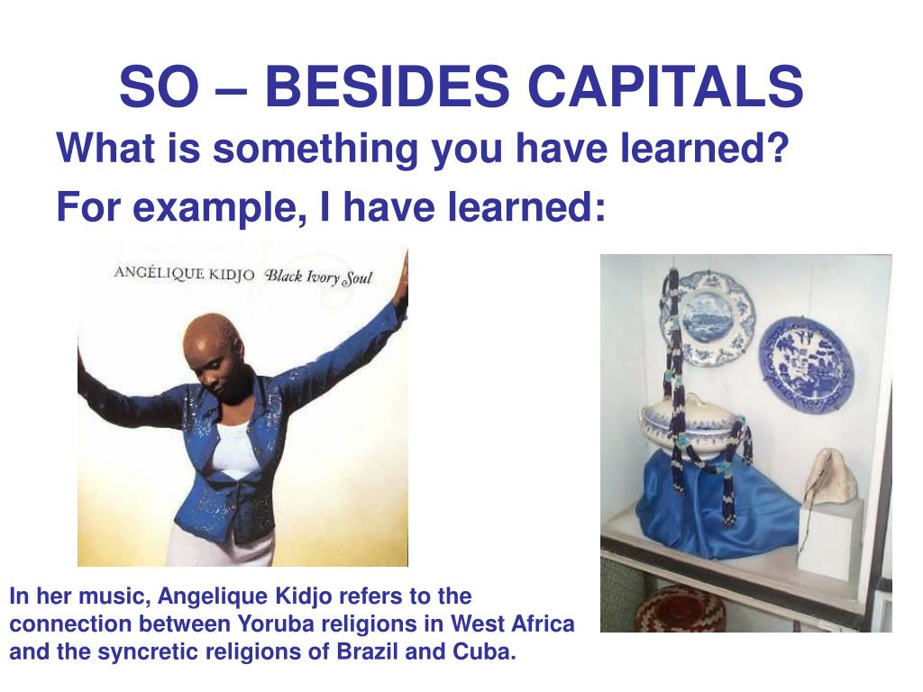 SO – BESIDES CAPITALS