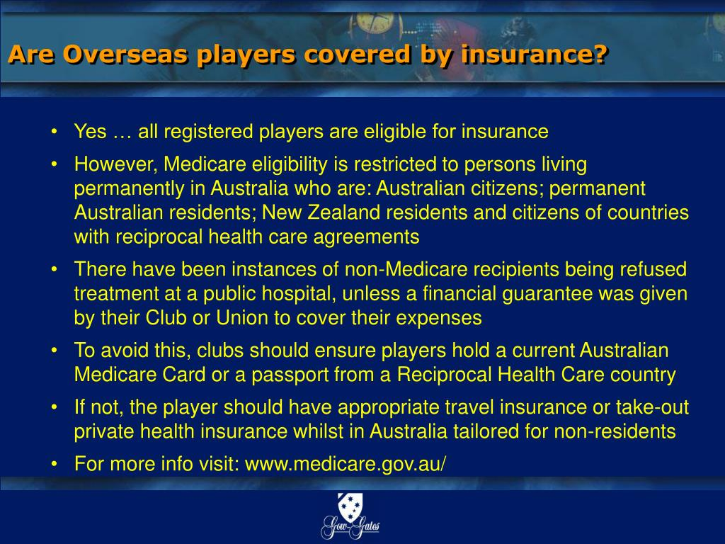 Are Overseas players covered by insurance?