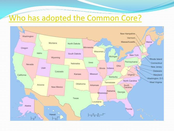 Who has adopted the Common Core?