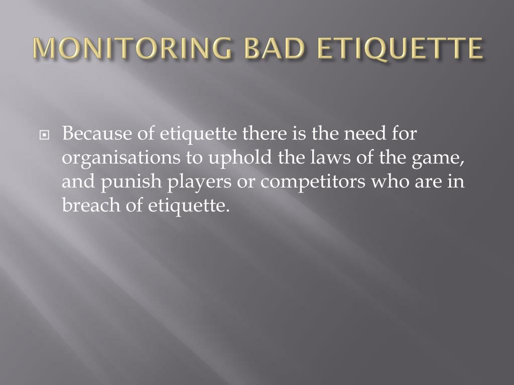 MONITORING BAD ETIQUETTE