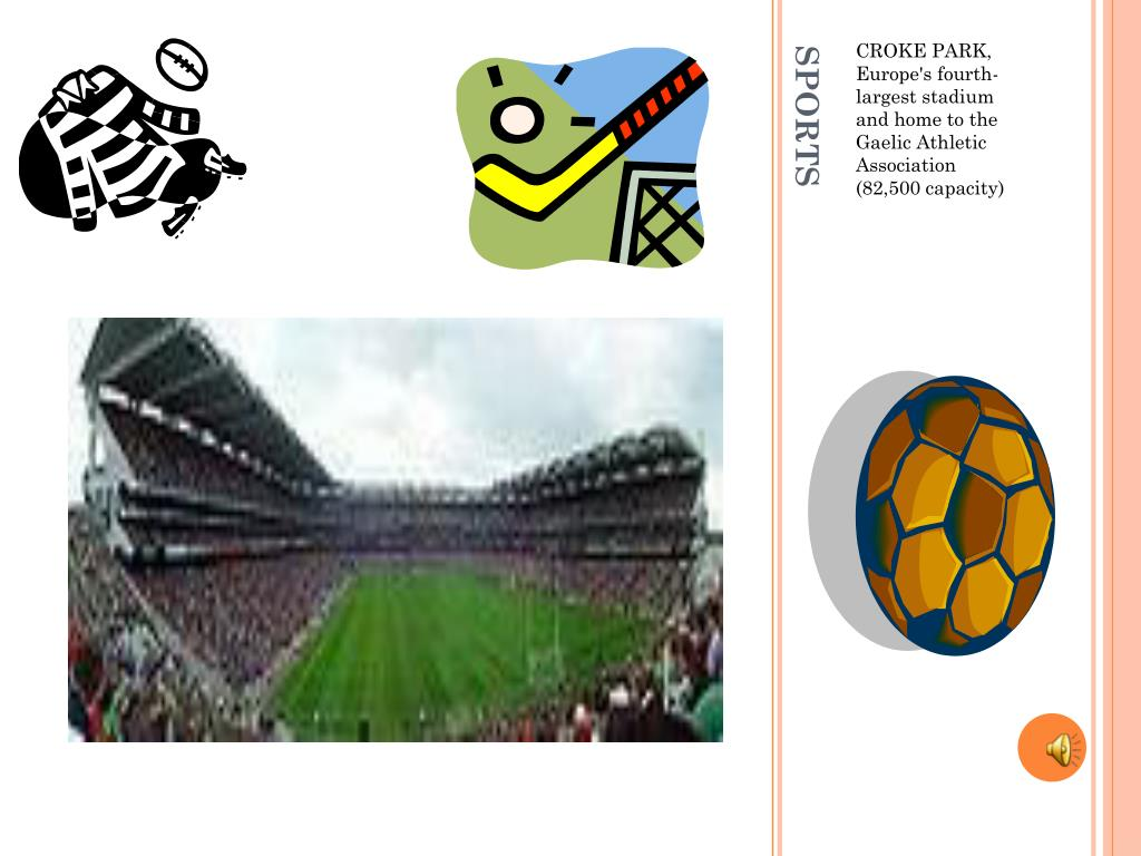 CROKE PARK, Europe's fourth-largest stadium and home to the Gaelic Athletic Association (82,500 capacity)