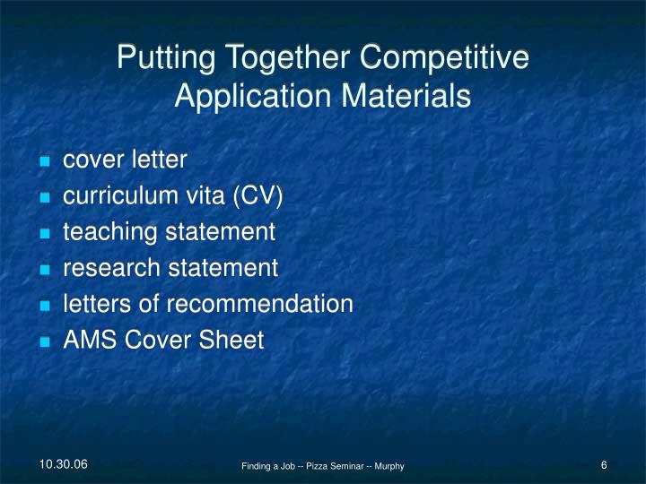 Putting Together Competitive Application Materials