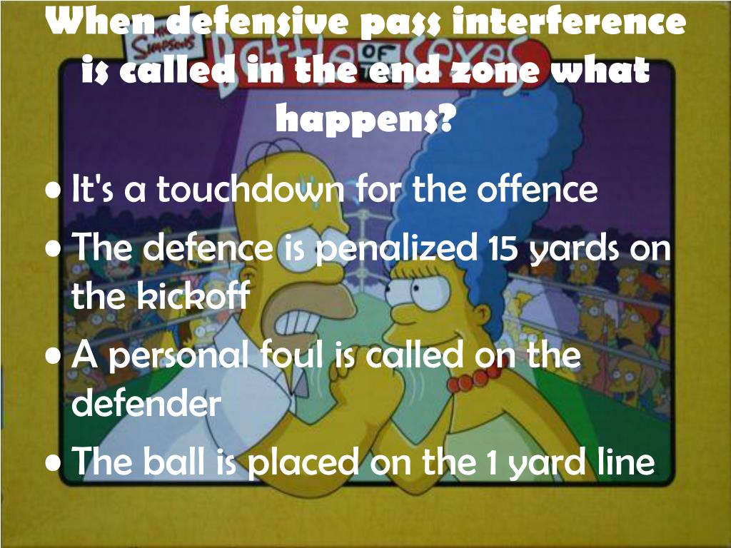 When defensive pass interference is called in the end zone what happens?