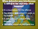 when defensive pass interference is called in the end zone what happens