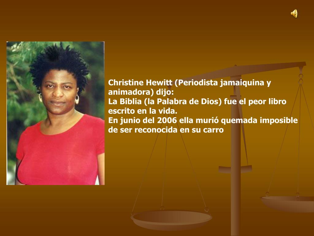 Christine Hewitt (Periodista jamaiquina y animadora) dijo: