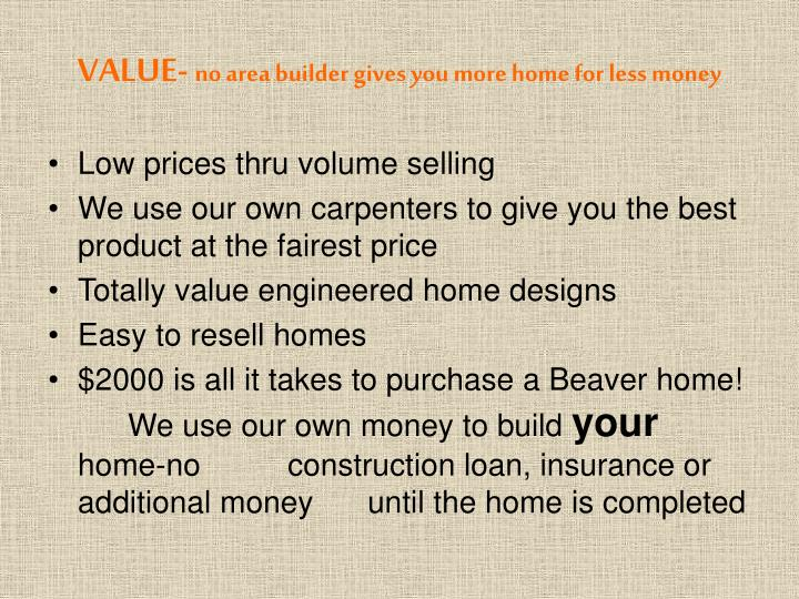 Value no area builder gives you more home for less money