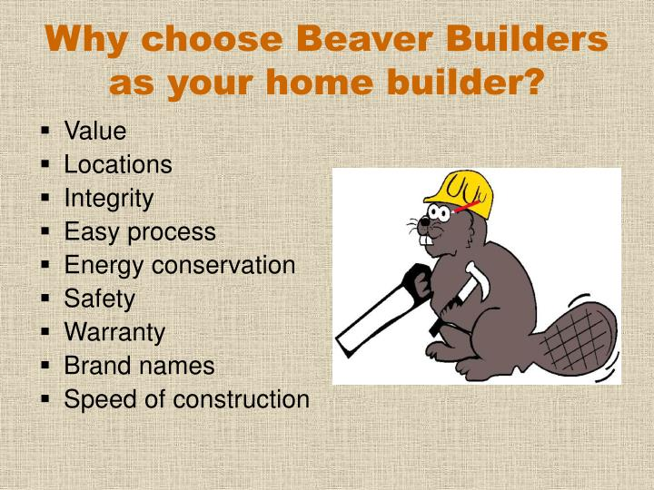 Why choose beaver builders as your home builder