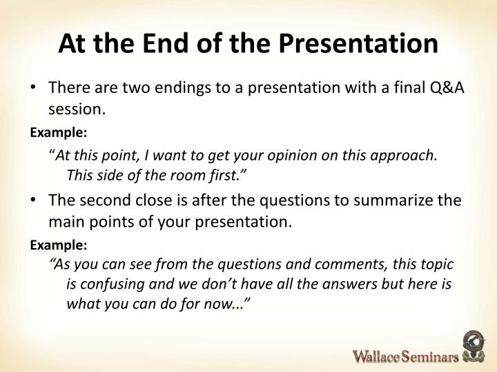 At the End of the Presentation