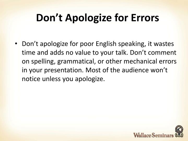 Don't Apologize for Errors