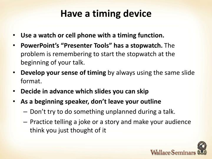 Have a timing device