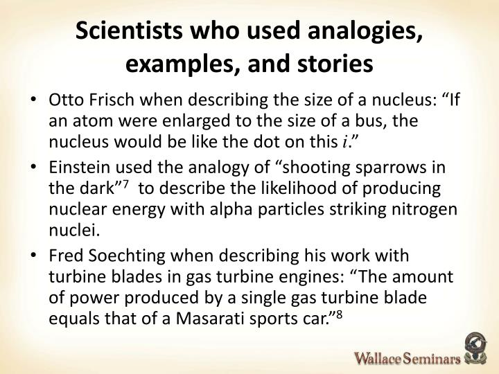 Scientists who used analogies, examples, and stories
