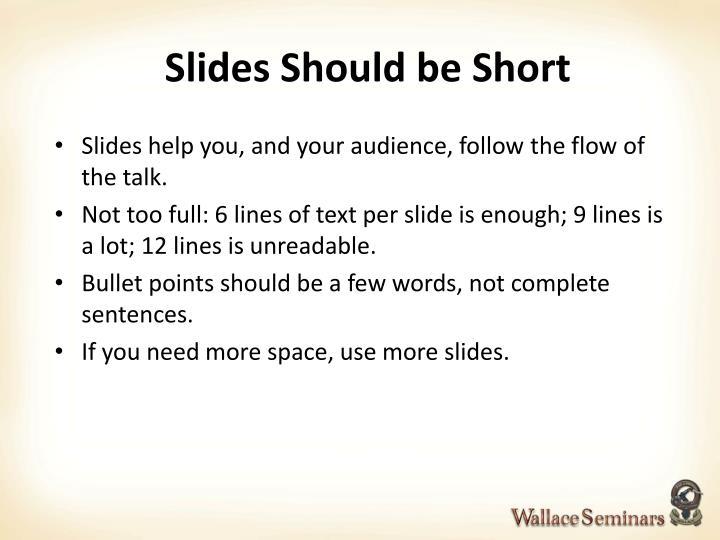 Slides Should be Short