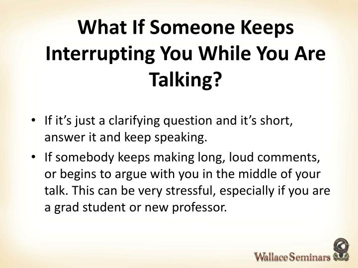 What If Someone Keeps Interrupting You While You Are Talking?