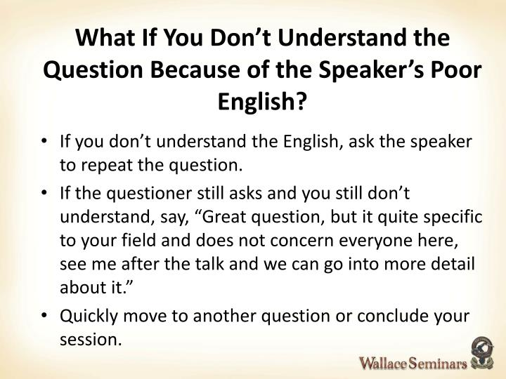 What If You Don't Understand the Question Because of the Speaker's Poor English?