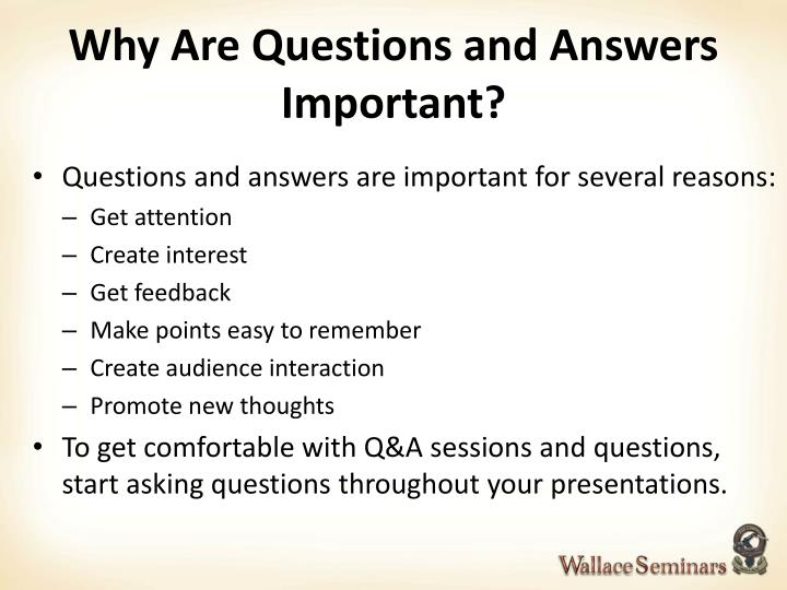 Why Are Questions and Answers Important?