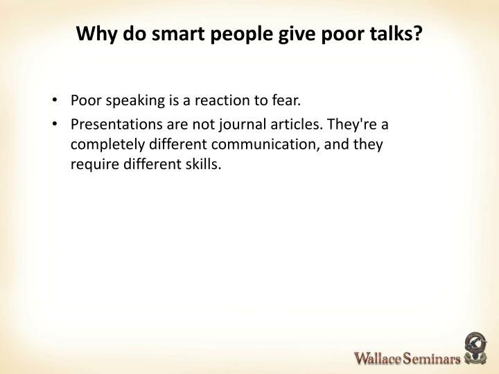Why do smart people give poor talks?