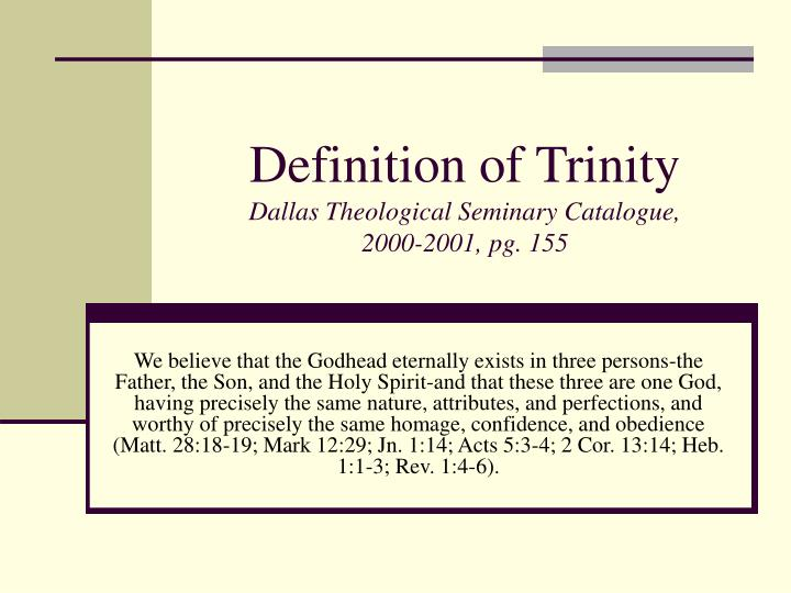 Definition of trinity dallas theological seminary catalogue 2000 2001 pg 155