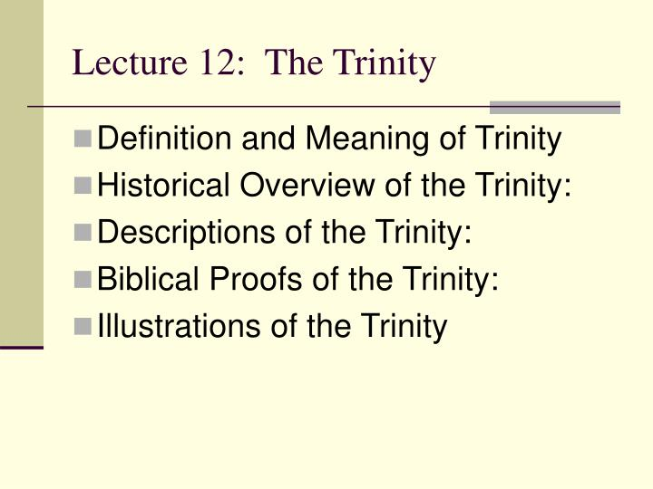 Lecture 12 the trinity