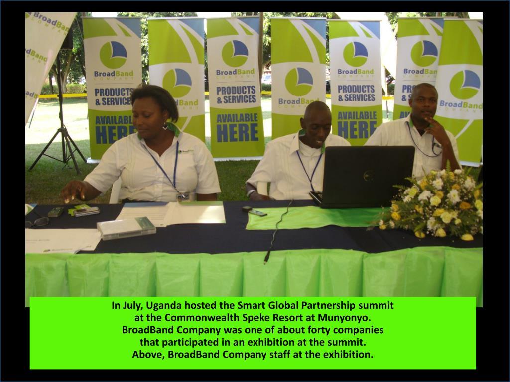 In July, Uganda hosted the Smart Global Partnership summit