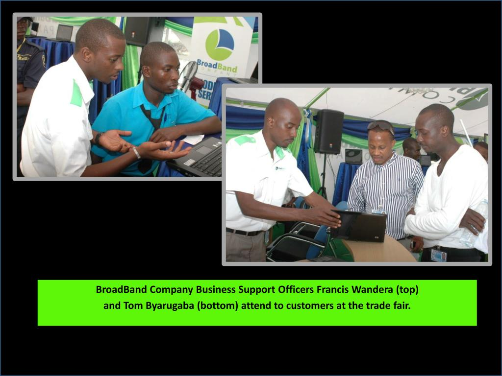 BroadBand Company Business Support Officers Francis Wandera (top)