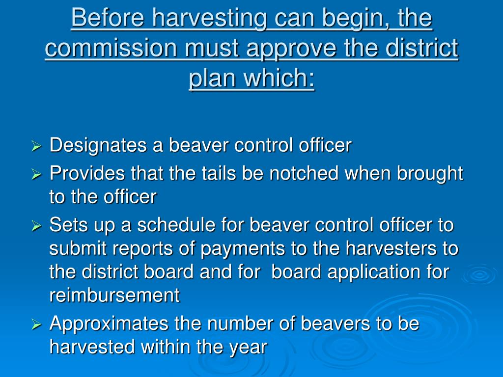 Before harvesting can begin, the commission must approve the district plan which: