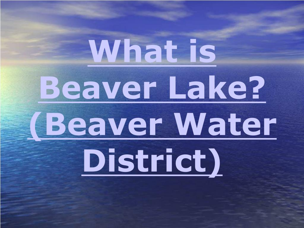 What is Beaver Lake? (Beaver Water District)
