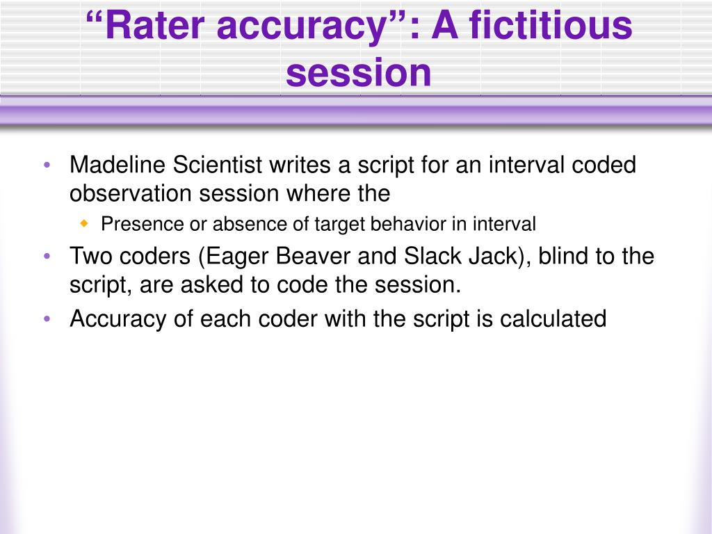 """Rater accuracy"": A fictitious session"