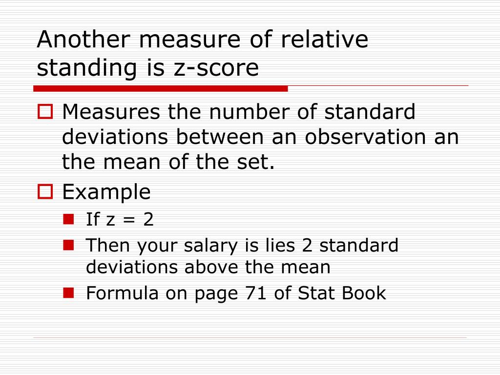 Another measure of relative standing is z-score