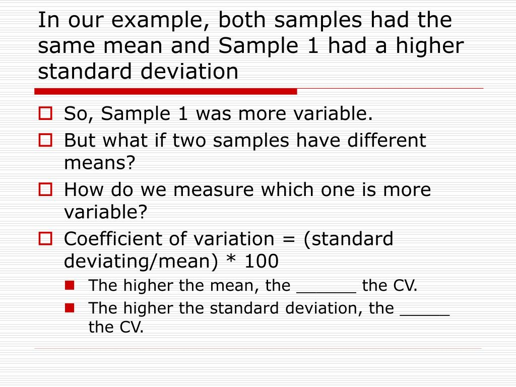 In our example, both samples had the same mean and Sample 1 had a higher standard deviation