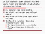 in our example both samples had the same mean and sample 1 had a higher standard deviation