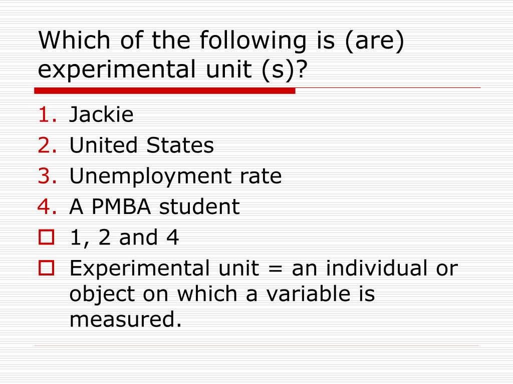 Which of the following is (are) experimental unit (s)?