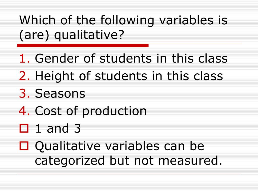 Which of the following variables is (are) qualitative?