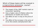 which of these topics will be covered in a macro micro economics course