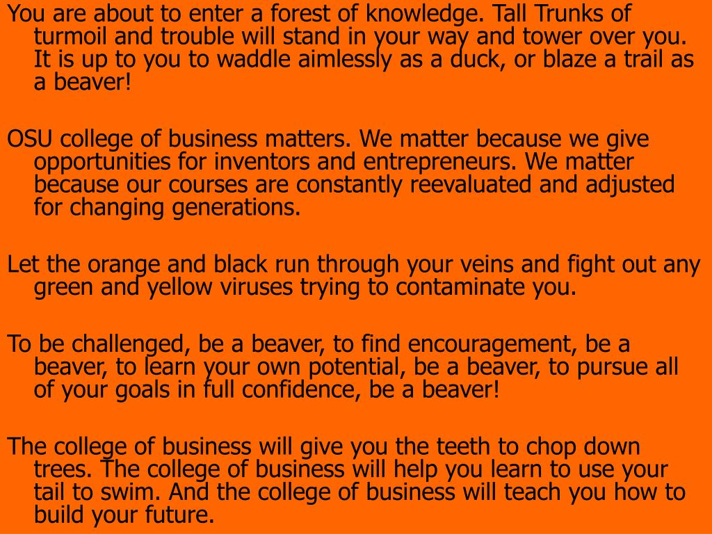 You are about to enter a forest of knowledge. Tall Trunks of turmoil and trouble will stand in your way and tower over you. It is up to you to waddle aimlessly as a duck, or blaze a trail as a beaver!
