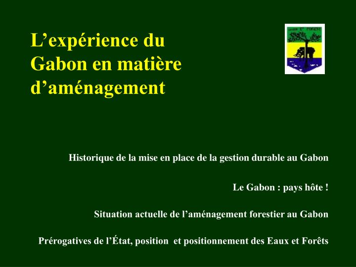 L exp rience du gabon en mati re d am nagement