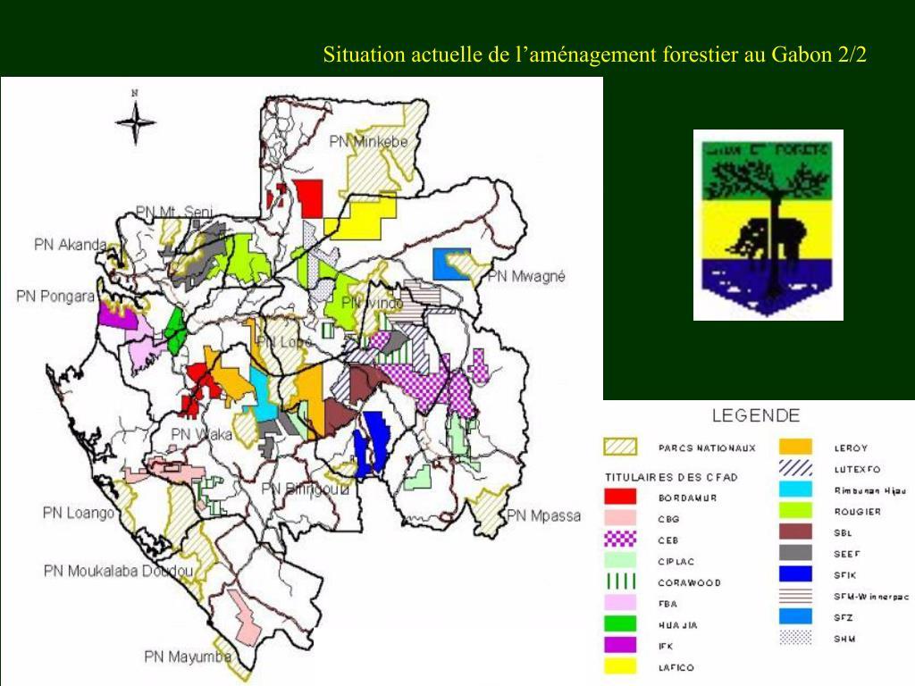 Situation actuelle de l'aménagement forestier au Gabon 2/2