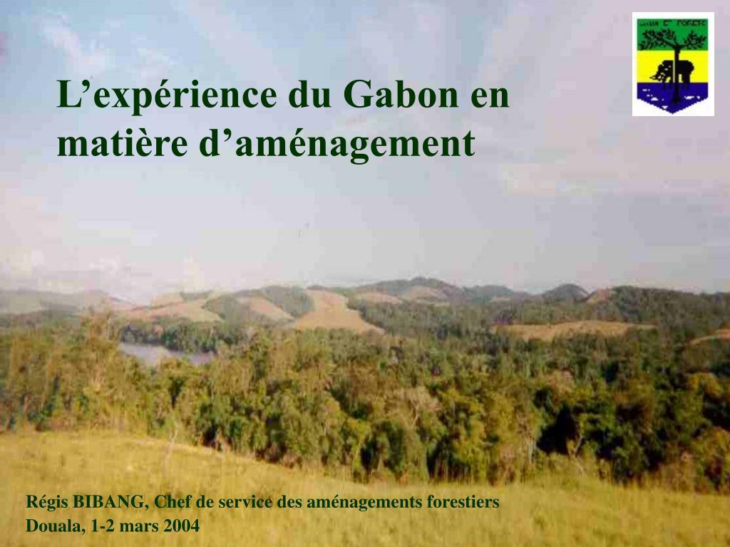 L'expérience du Gabon en matière d'aménagement