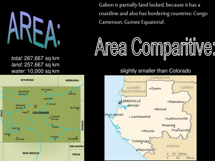 Gabon is partially land locked, because it has a coastline and also has bordering countries: Congo C...